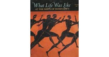 What Life Was Like at the Dawn of Democracy: Classical Athens, 525-322