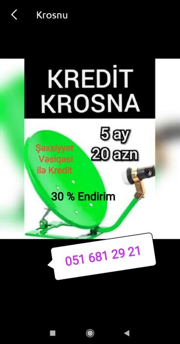 Kredit telefonlar ilkin odenissiz - Azərbaycan: Krosna krosnu kros peyk antenaların kreditlə və nəğd quraşdırılması