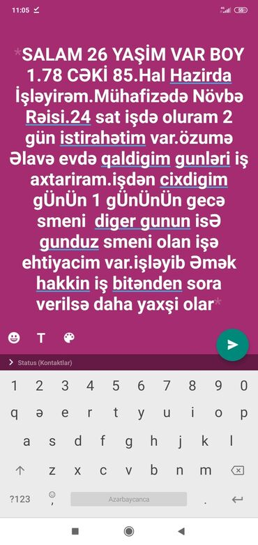 Anbar - Azərbaycan: SALAM 26 YAŞİM VAR BOY 1.78 CƏKİ 85.Hal Hazirda İşləyirəm.Mühafizədə