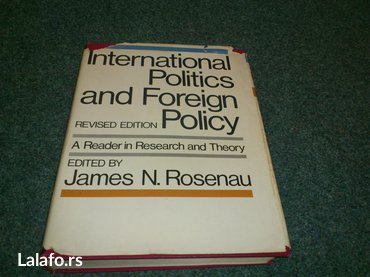 Naslov: international politics and foreign policy: a reader in - Belgrade