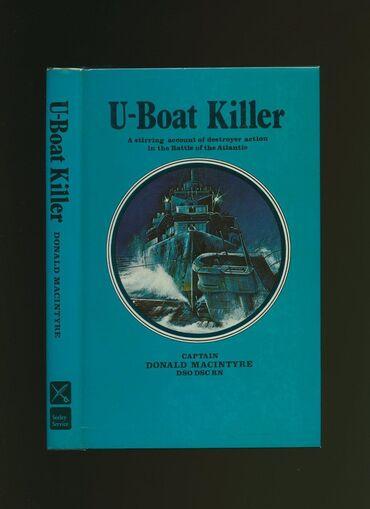 "U-BOAT KILLERA classic of naval warfare! ""Macintyre was England's top"