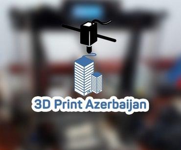 Bakı şəhərində 3D çap məhsullarının satışı. 3D printerlərin yığılması.