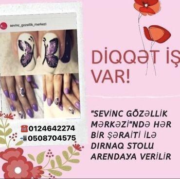 İş - Azərbaycan: Stol arendaya verilir-200 azn  Shertlər: manikür və pedikür 50/50