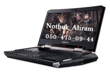 Bakı şəhərində Notbuk Alıram - notbukun fərqi yoxdu, təzə , az işlənmiş , çox