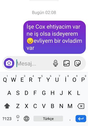 - Azərbaycan: `işə çox ehtiyacim var ne iş olsa bağ evinde nezaret hem bağban her