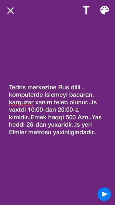 Bakı şəhərində Tedris merkezine rus dili ve kompyuteri bilen karguzar xanim teleb