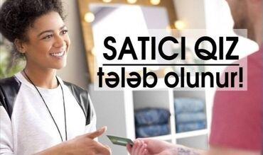satici teleb olunur 2020 - Azərbaycan: Satici xanim teleb olunur