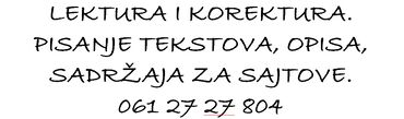 Ostale usluge - Srbija: LEKTURA I KOREKTURA. PISANJE TEKSTOVA, OPISA, SADRŽAJA ZA SAJTOVE