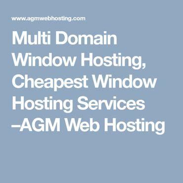 AGM Web Hosting provided the best hosting Multi domain window hosting