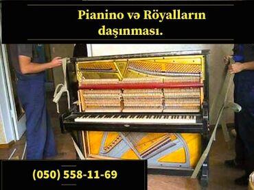 Pianino və Röyalların daşınması.Tam təhlükəsiz vəziyyətdə