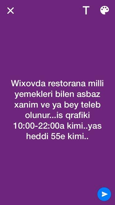 Bakı şəhərində Asbaz xanim ve ya bey teleb olunur. is qrafiki 10:00-22:00a kimi.is
