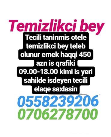 Bakı şəhərində Tecili temizlikci beyler teleb olunur otele emek haqqi gundelik 15 azn