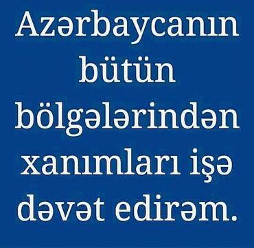 ev donlari - Azərbaycan: Şirketimize Xanım işçileri teleb olunur Eger sizde evde oturaraq iş sa