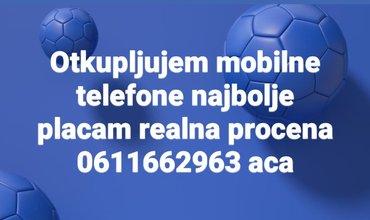 Mobile - Srbija: Otkupljujem mobilne telefone realna procena isplata odmah
