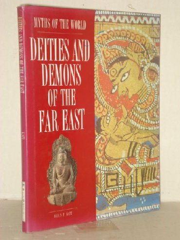 DEITIES AND DEMONS OF THE FAR EASTWith their universal themes of love