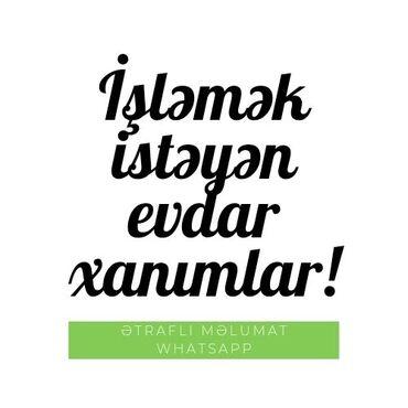 ən son iş elanları - Azərbaycan: Xanimlar evden cixmadan işleye bilersiz tehsil,tecrübe önemli deyil iş