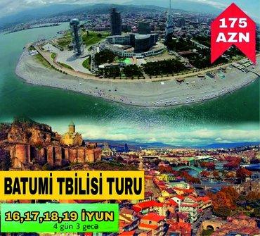 Bakı şəhərində Batumi -Tbilisi turu - 175 AZN