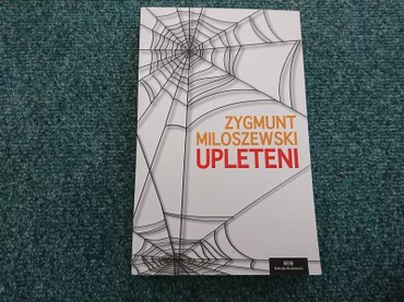 Pre - Srbija: Upleteni - Zygmunt Miloszewski Naslov: Upleteni  Autor(i): Zygmunt Mil