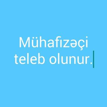 Bakı şəhərində Mühafizəçi teleb olunur.