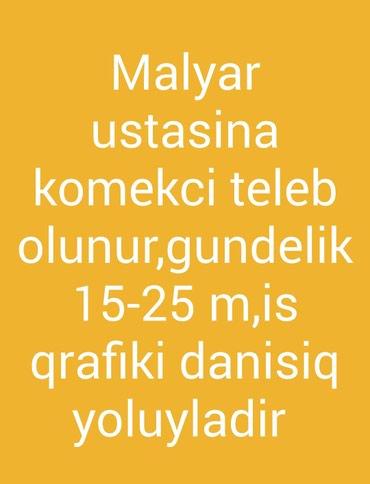 - Azərbaycan: Malyar ustasina komekci axtarilir