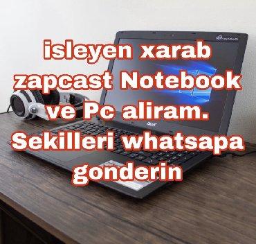 Her cur islenmis xarab zapcast notebook aliriq. satdiginiz mehsulun