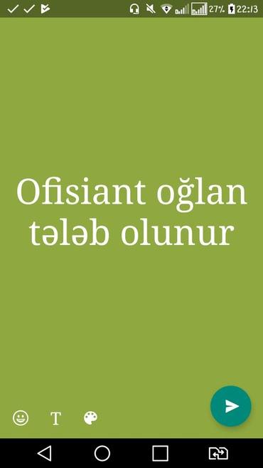 Bakı şəhərində Gənclikdə səviyyəli restorana ofisiant oğlan tələb
