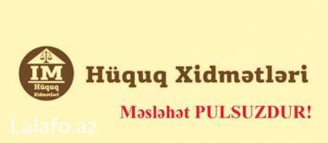 Bakı şəhərində Butun nov huquqi senedlerin tertib olunmasi ve huquq meslehetlerinin