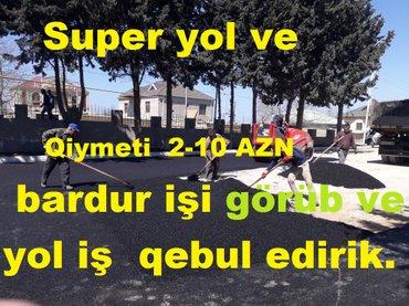 Bakı şəhərində Asfalt ve bardur isi gorulmesi munasib qiymete asfaltin vurulmasi.