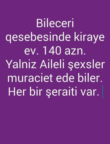 Bakı şəhərində BILECERI QESEBESINDE KIRAYE EV. 140 AZN.