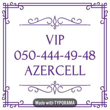 vip nomre - Azərbaycan: 050-444-49-48 Yeni VIP Azercell nomre