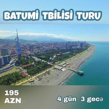 Bakı şəhərində Batumi Trabzon Tbilisi turu - 195 AZN 🇬🇪🇬🇪