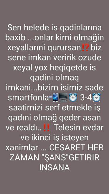 Qızlar 22+. İş fürsəti. Fəal çalışqanməqsədyönlü qızlarımız
