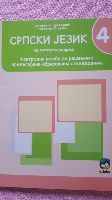 Knjige, časopisi, CD i DVD | Sremska Mitrovica: 4 r srpski kontrolne vezbe sa resenjima eduka novo