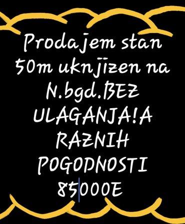 Belgrade şəhərində Prodajem dvosoban stan. N. Bgd moguc dogovor 🤝!!!UKNJIZEN 50 A REALNO