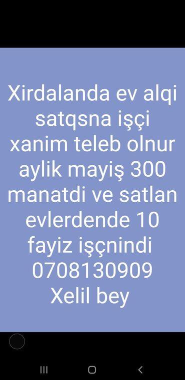 sabirabadda ev alqi satqisi - Azərbaycan: Xirdalanda ev alqi satqisna işçi xanim teleb olnur aylik mayiş 300