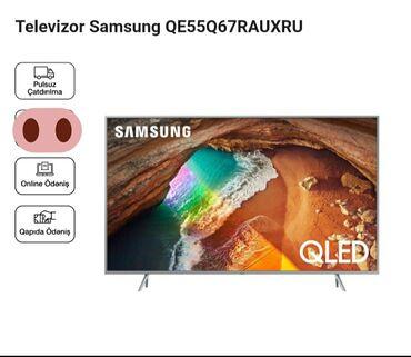 lg smart - Azərbaycan: Televizor Samsung QE55Q67RAUXRU✔Qeyd olunan Bütün modellər SMART Tv