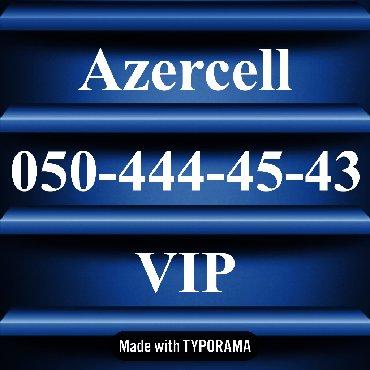 vip nomre - Azərbaycan: 050-444-45-43 Yeni VIP Azercell nomre