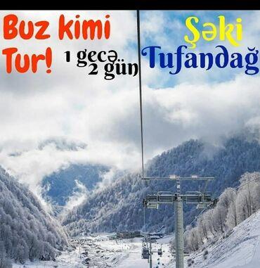 аккумуляторы 1 2v в Азербайджан: ŞEKI-QEBELE TUFANDAG TURU ---------------------------------- cemi 80