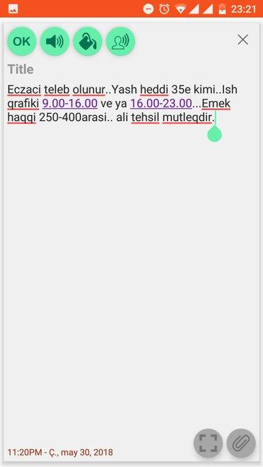 Bakı şəhərində Eczaci teleb olunur..Yash heddi 35e kimi..Ish qrafiki 9.00-16.00 ve ya