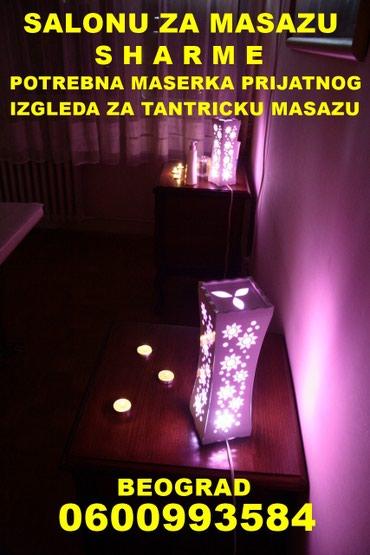 Salonu za masazu potrebna maserka prijatnog izgleda za posao, uslovi - Belgrade