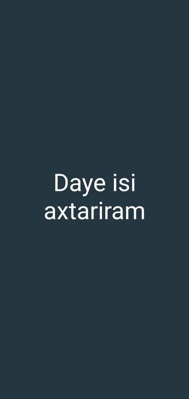daye isi elanlari - Azərbaycan: Daye isi axtariram xirdalanda