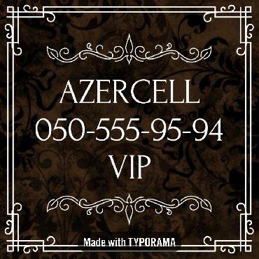 vip nomre - Azərbaycan: 050-555-95-94 Yeni VIP Azercell nomre