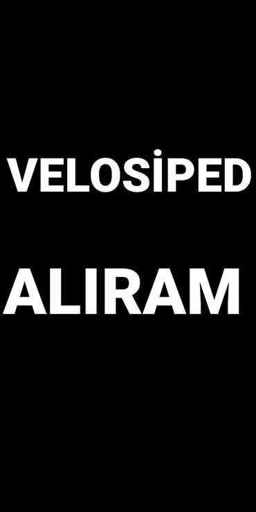 Velosiped alıram işlənmiş 24- 26-28-29 luq velosiped alıram