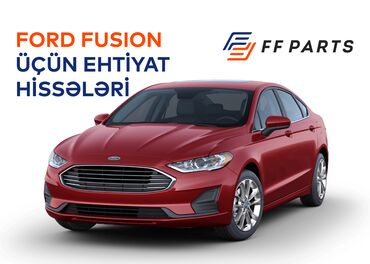 Ford Fusion modelləri üçün hər növ ehtiyat hissələrinin satışı