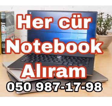 Hər cür işlənmiş və xarab notebook alıram. Satdığınız notebookun