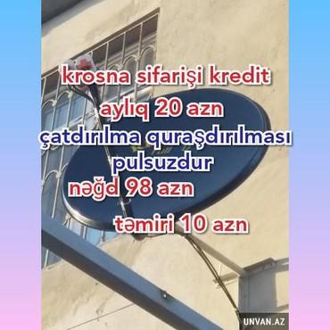 Bakı şəhərində Peykpeyk atenaların quraşdırılması krosna kredit sifarişi aylıqı 20