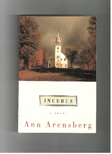 INCUBUS ANN ARENSBERG   Incubus by Ann Arensberg is a gripping tale th