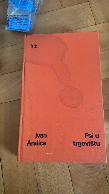 Knjige, časopisi, CD i DVD | Kikinda: Knjiga Psi u trgovistu - Ivan Aralica, 120din jer ima fleku na