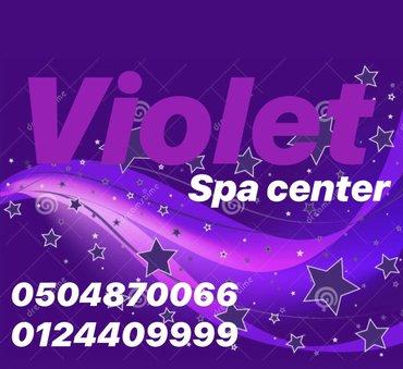 Bakı şəhərində Violet spa center. Xanim isciler teleb olunur. Bilmeyenlere is qrafiki