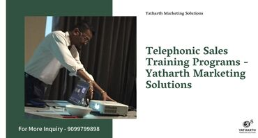 Telephonic Sales Training Program is best provided by Yatharth